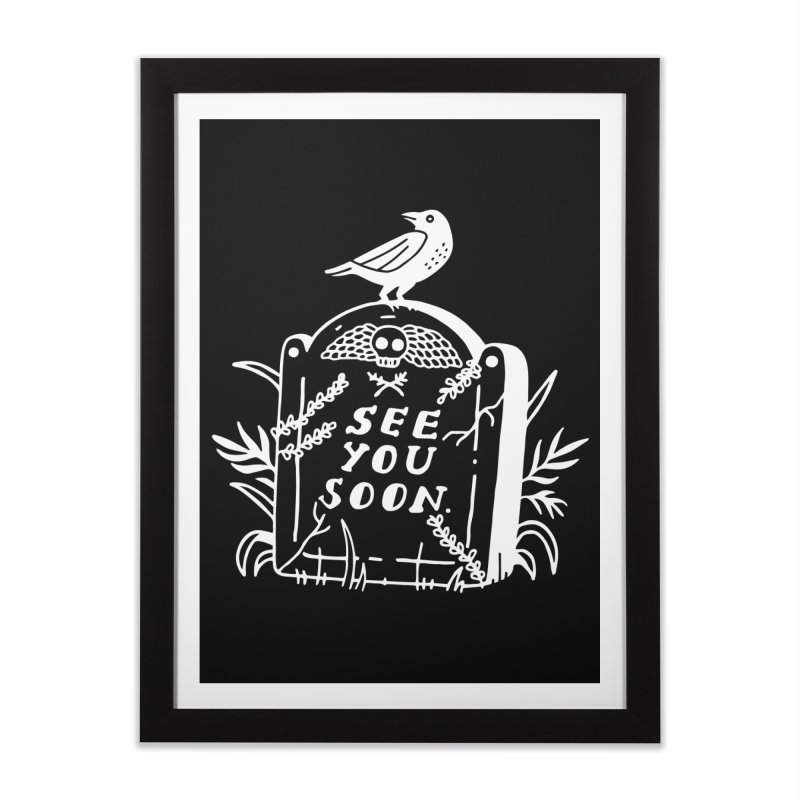 SEE YOU SOON TOMBSTONE! (wht) Home Framed Fine Art Print by VOID MERCH
