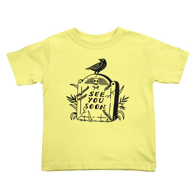 SEE YOU SOON TOMBSTONE! (blk) Kids Toddler T-Shirt by VOID MERCH