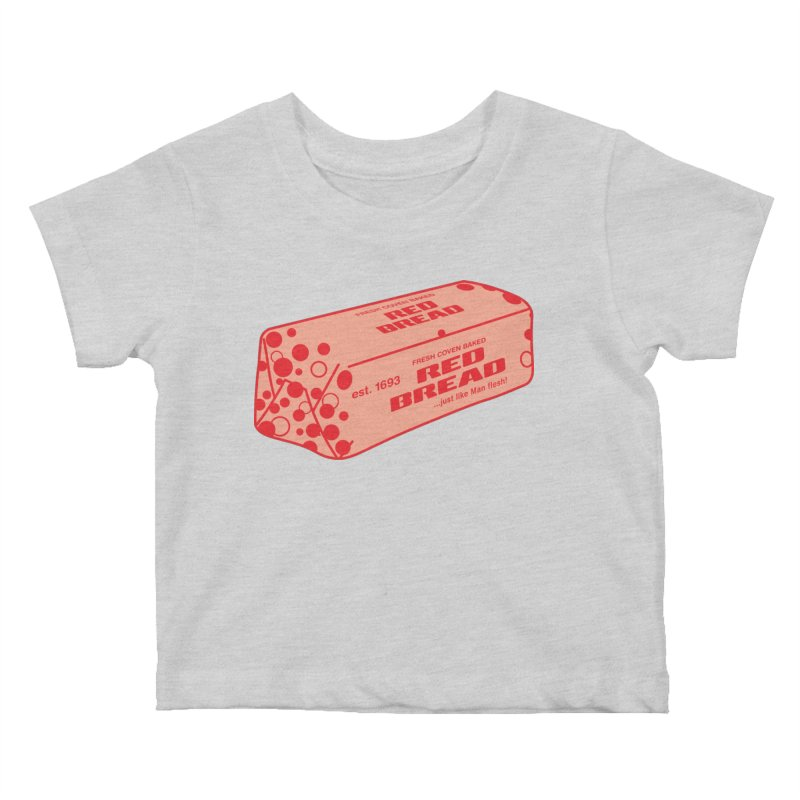 RED BREAD! FRESH COVEN BAKED! Kids Baby T-Shirt by VOID MERCH
