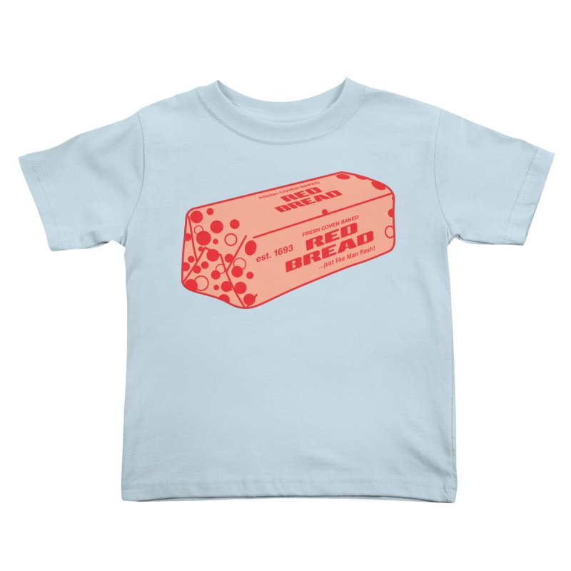 RED BREAD! FRESH COVEN BAKED! Kids Toddler T-Shirt by VOID MERCH
