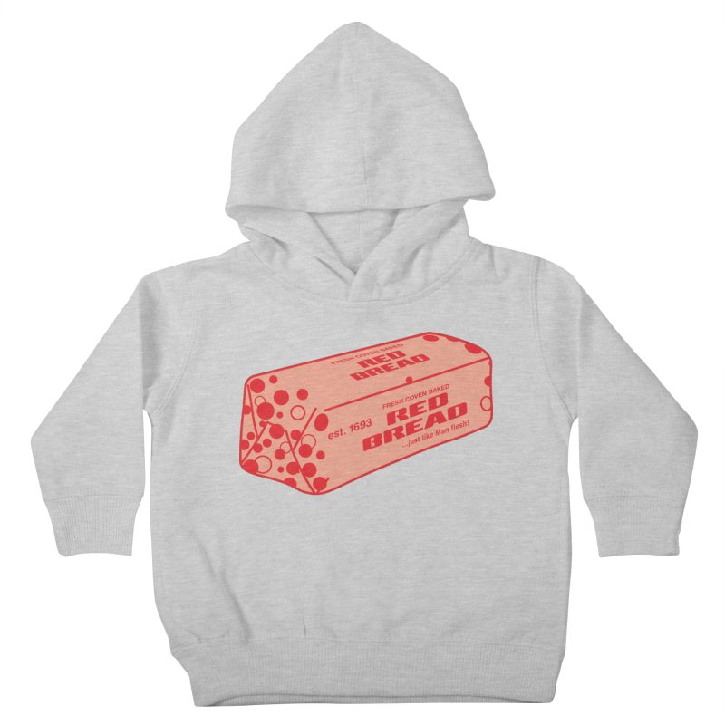 RED BREAD! FRESH COVEN BAKED! Kids Toddler Pullover Hoody by VOID MERCH