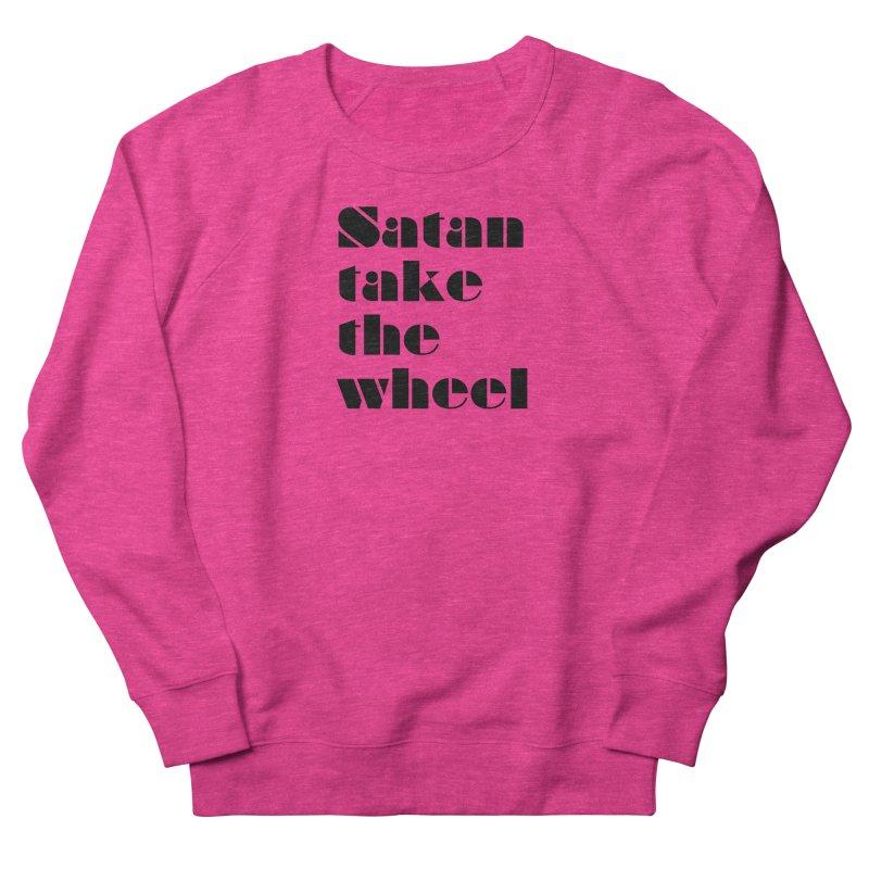 SATAN TAKE THE WHEEL (blk) Women's French Terry Sweatshirt by VOID MERCH