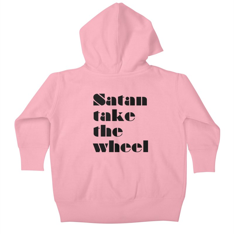 SATAN TAKE THE WHEEL (blk) Kids Baby Zip-Up Hoody by VOID MERCH
