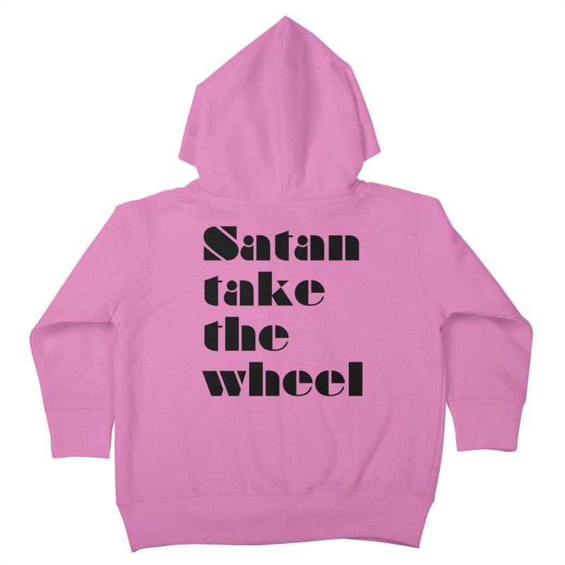 SATAN TAKE THE WHEEL (blk) Kids Toddler Zip-Up Hoody by VOID MERCH