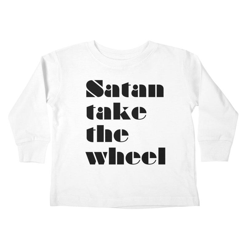 SATAN TAKE THE WHEEL (blk) Kids Toddler Longsleeve T-Shirt by VOID MERCH