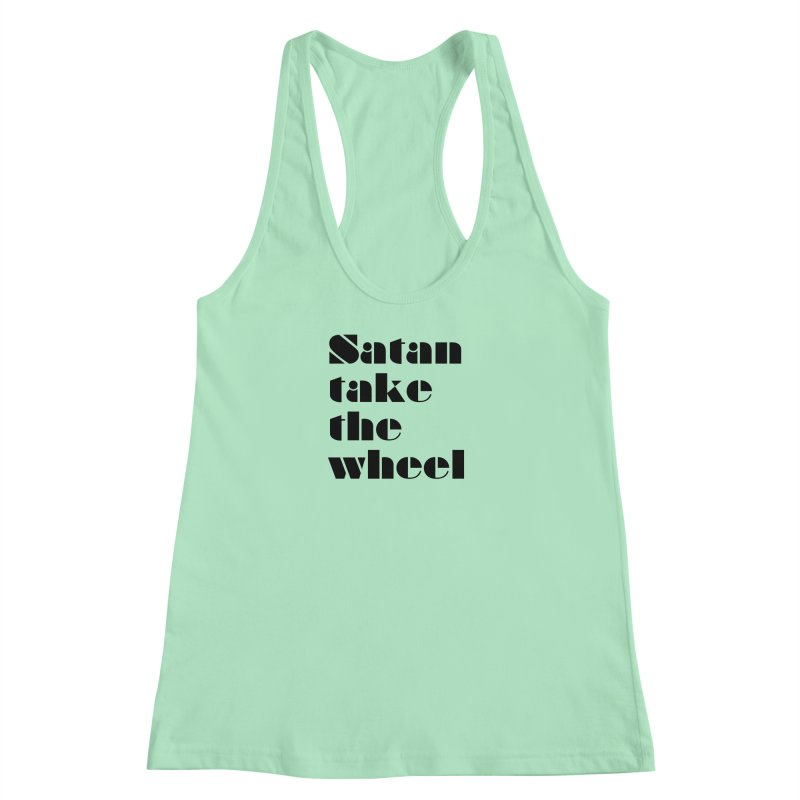 SATAN TAKE THE WHEEL (blk) Women's Racerback Tank by VOID MERCH