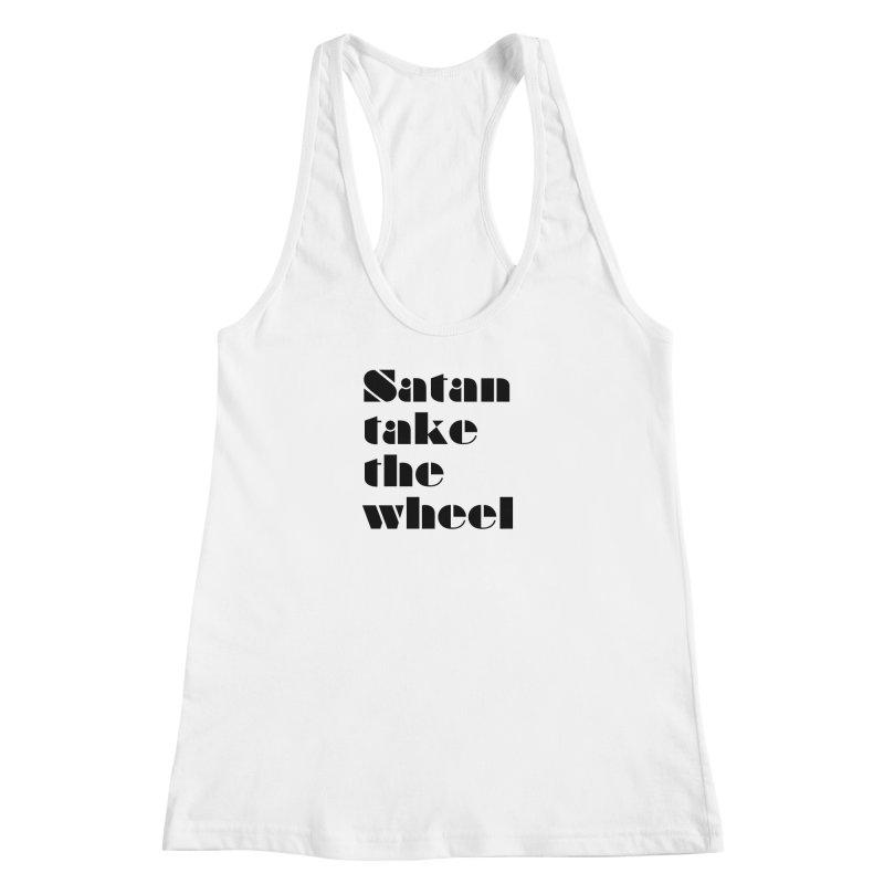 SATAN TAKE THE WHEEL (blk) Women's Racerback Tank by VOID MERCH