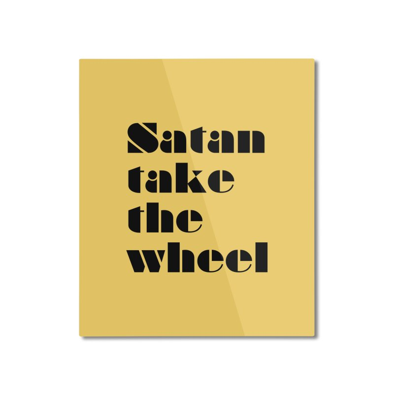 SATAN TAKE THE WHEEL (blk) Home Mounted Aluminum Print by VOID MERCH