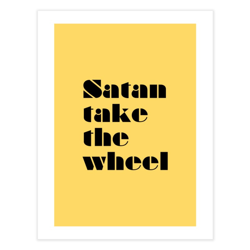 SATAN TAKE THE WHEEL (blk) Home Fine Art Print by VOID MERCH
