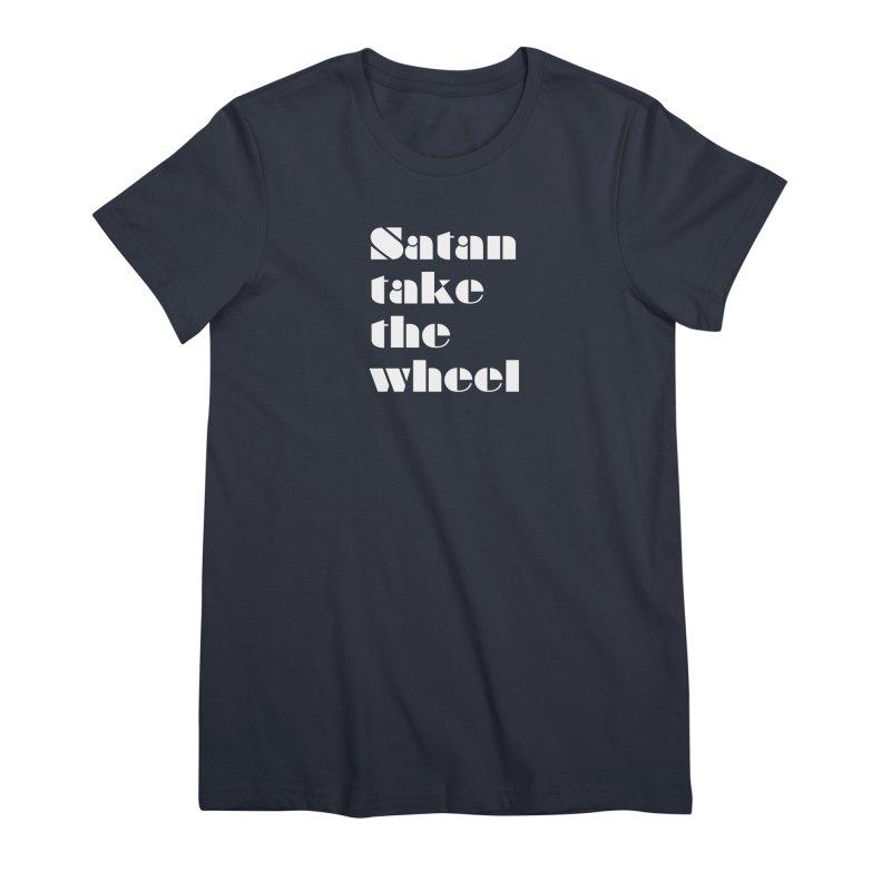 SATAN TAKE THE WHEEL (wht) Women's Premium T-Shirt by VOID MERCH