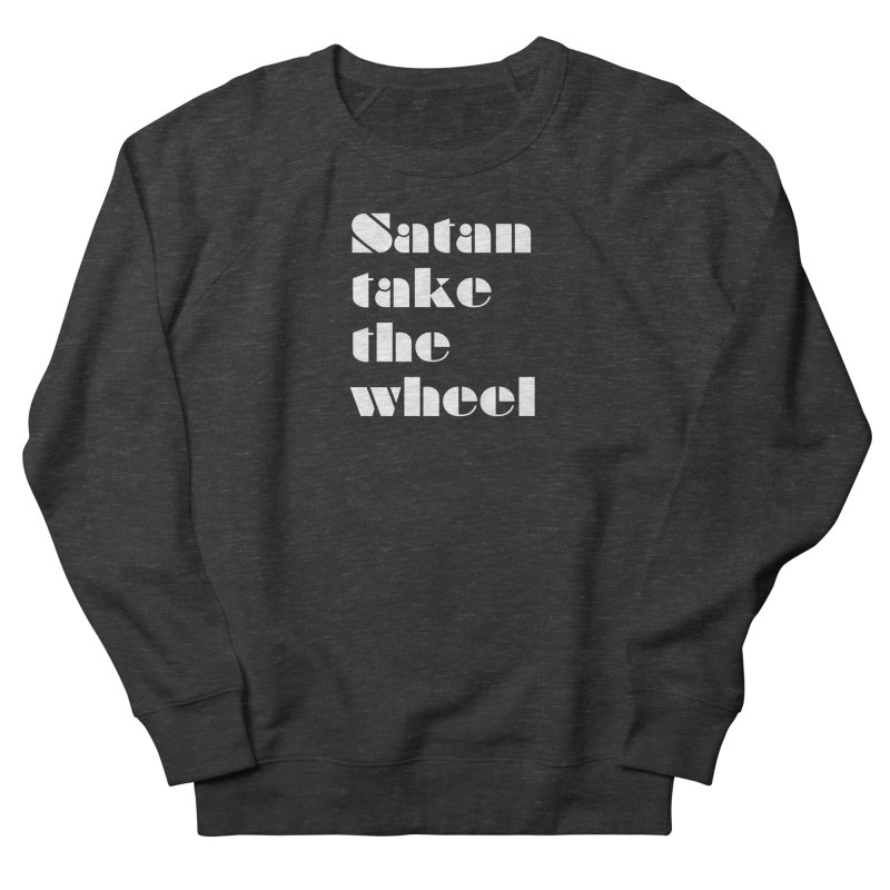 SATAN TAKE THE WHEEL (wht) Women's French Terry Sweatshirt by VOID MERCH