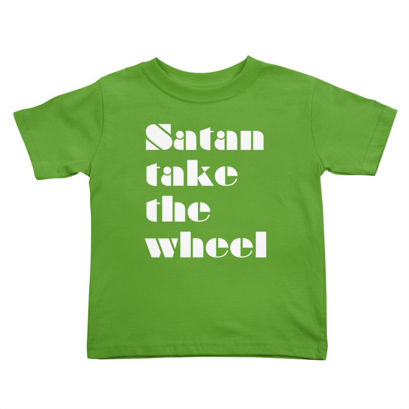 SATAN TAKE THE WHEEL (wht) Kids Toddler T-Shirt by VOID MERCH