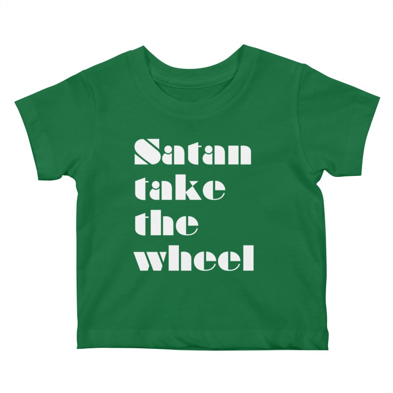 SATAN TAKE THE WHEEL (wht) Kids Baby T-Shirt by VOID MERCH
