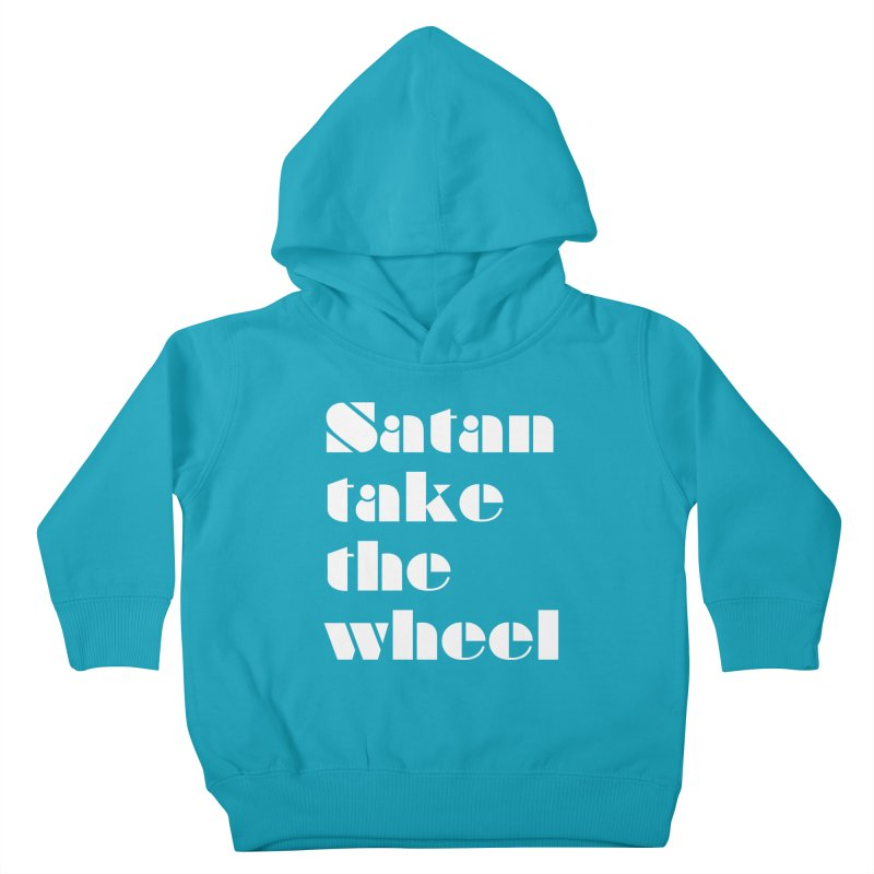 SATAN TAKE THE WHEEL (wht) Kids Toddler Pullover Hoody by VOID MERCH