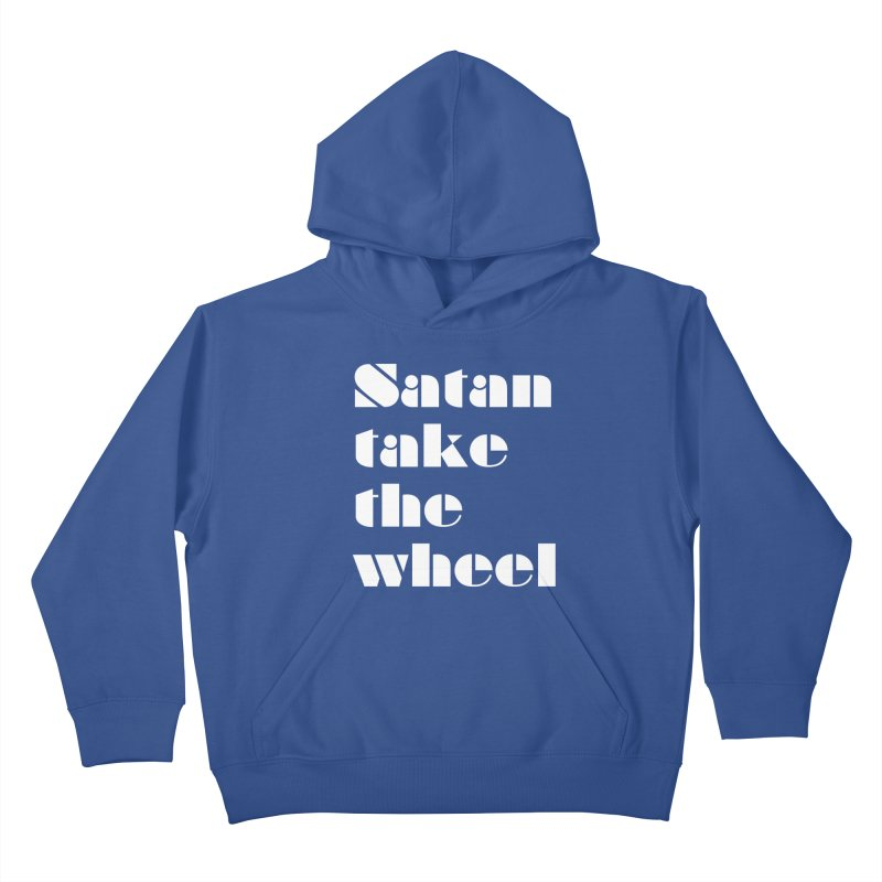 SATAN TAKE THE WHEEL (wht) Kids Pullover Hoody by VOID MERCH