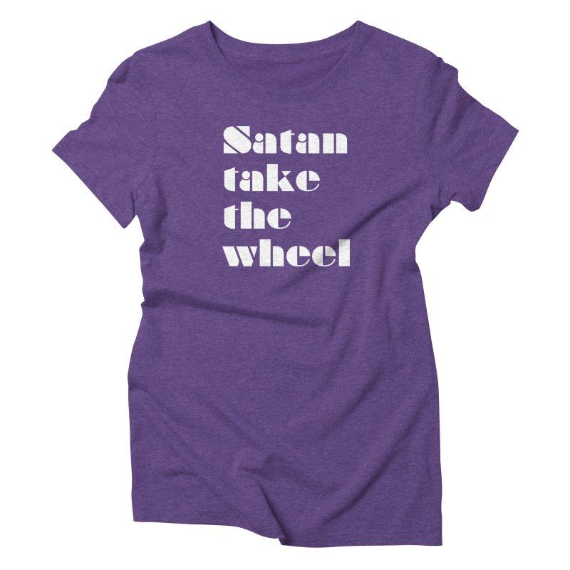 SATAN TAKE THE WHEEL (wht) Women's Triblend T-Shirt by VOID MERCH