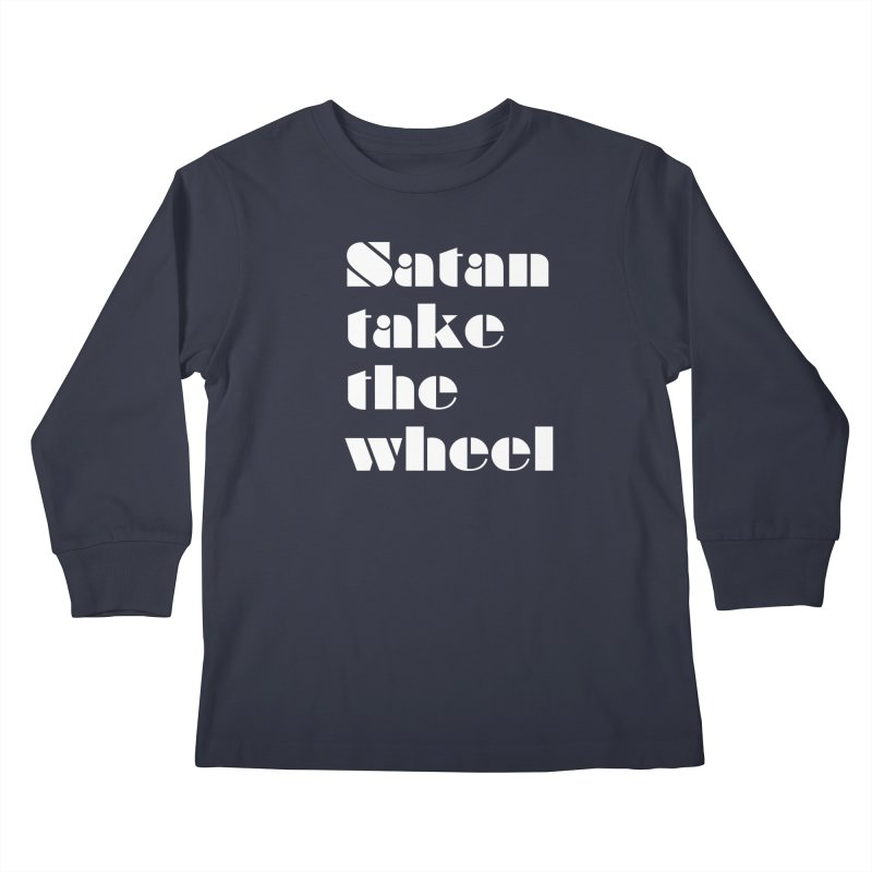 SATAN TAKE THE WHEEL (wht) Kids Longsleeve T-Shirt by VOID MERCH