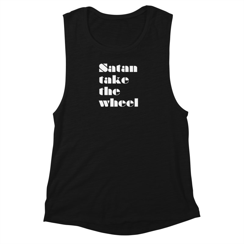 SATAN TAKE THE WHEEL (wht) Women's Muscle Tank by VOID MERCH
