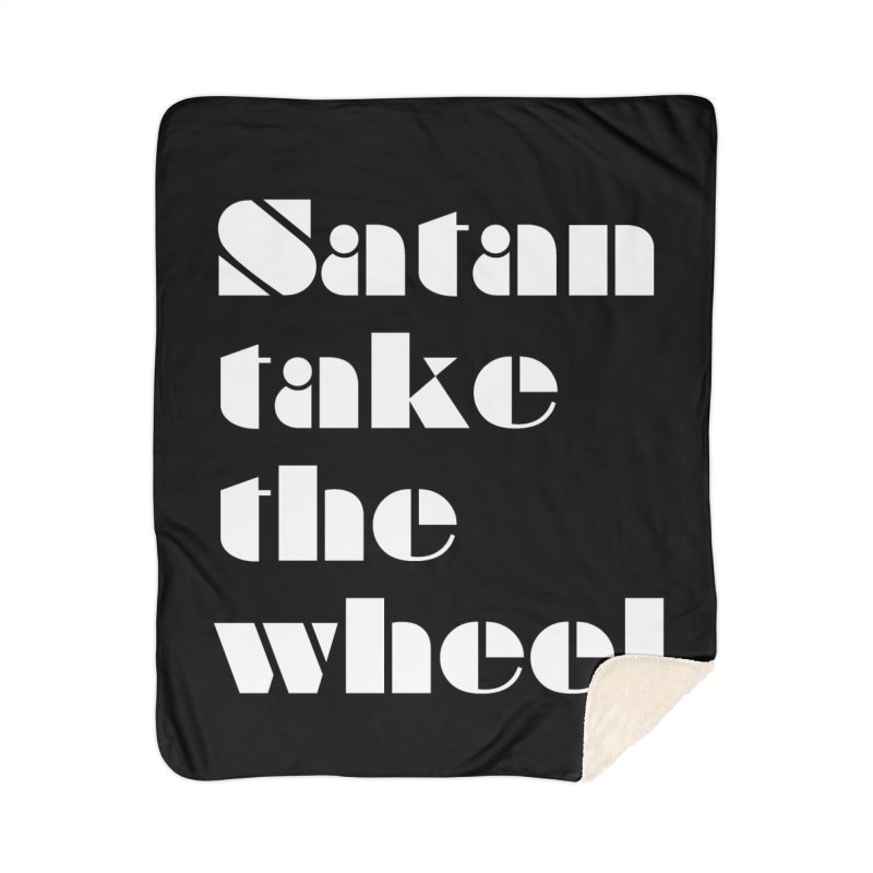 SATAN TAKE THE WHEEL (wht) Home Blanket by VOID MERCH