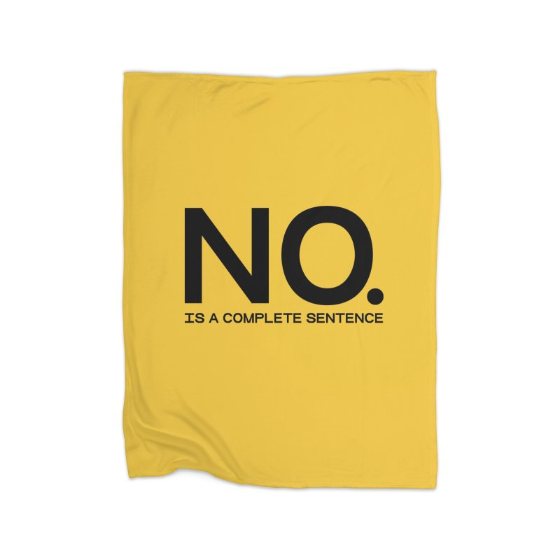NO. Is a complete sentence.(blk lrg) Home Fleece Blanket Blanket by VOID MERCH