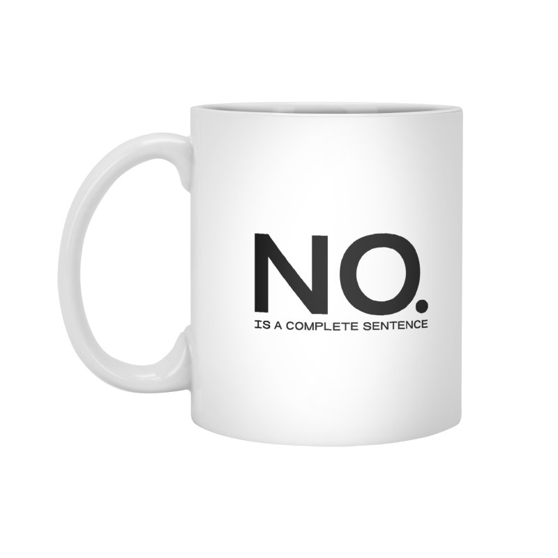 NO. Is a complete sentence.(blk lrg) Accessories Standard Mug by VOID MERCH