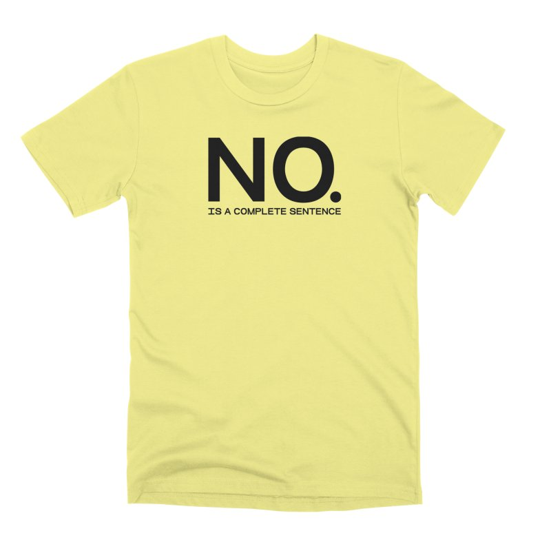 NO. Is a complete sentence.(blk lrg) in Men's Premium T-Shirt Canary by VOID MERCH