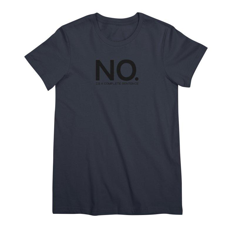 NO. Is a complete sentence.(blk lrg) Women's Premium T-Shirt by VOID MERCH