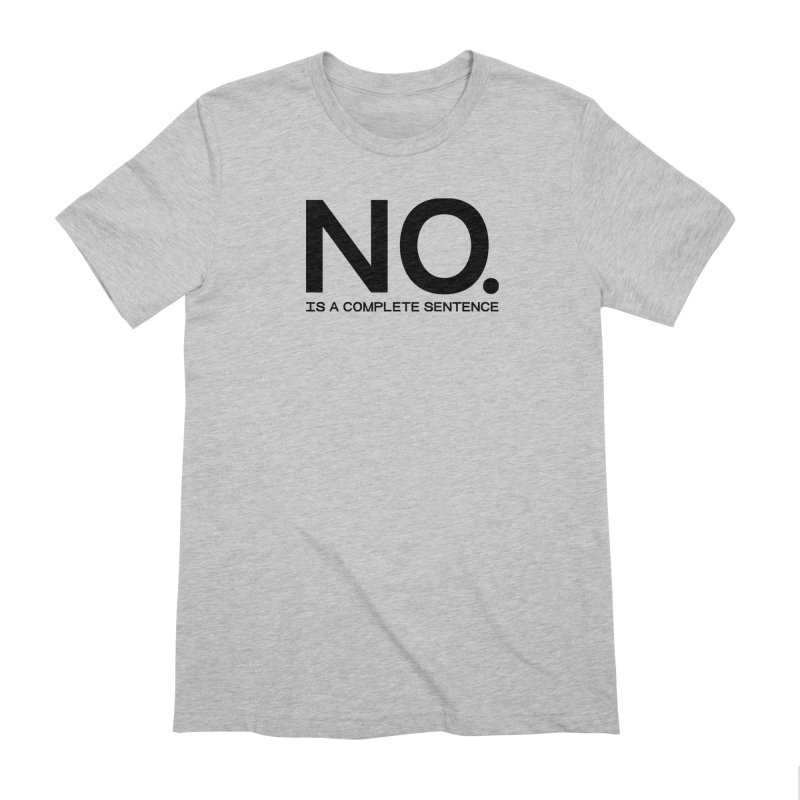 NO. Is a complete sentence.(blk lrg) Men's Extra Soft T-Shirt by VOID MERCH