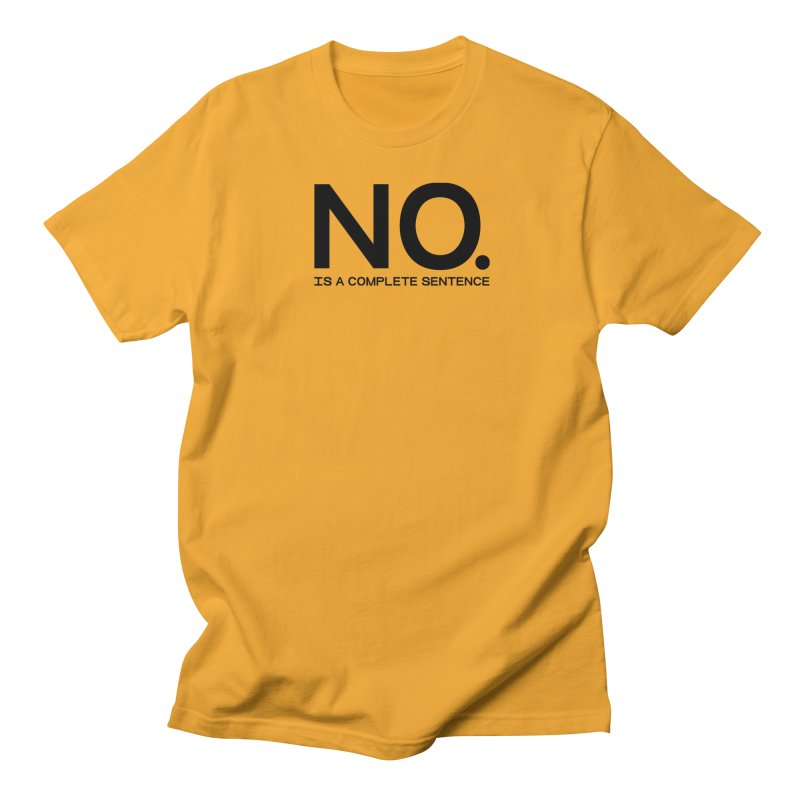 NO. Is a complete sentence.(blk lrg) Women's Regular Unisex T-Shirt by VOID MERCH