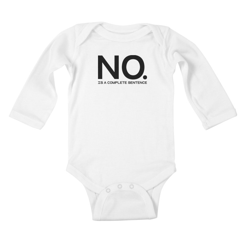 NO. Is a complete sentence.(blk lrg) Kids Baby Longsleeve Bodysuit by VOID MERCH