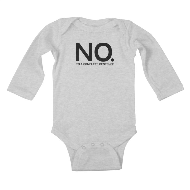 NO. Is a complete sentence.(blk lrg) Kids Baby Longsleeve Bodysuit by VOID MERCH