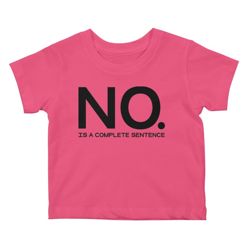 NO. Is a complete sentence.(blk lrg) Kids Baby T-Shirt by VOID MERCH
