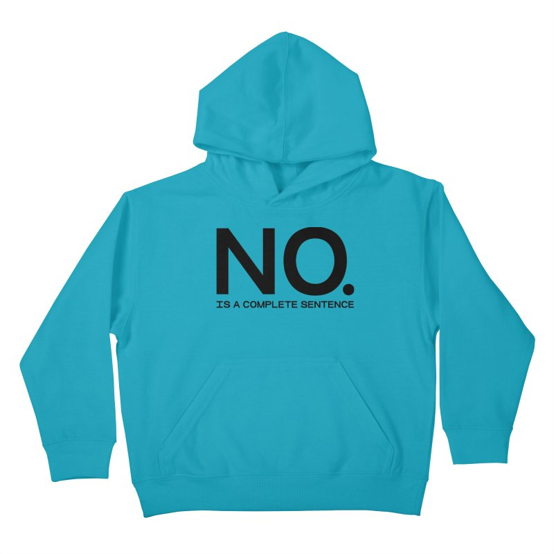 NO. Is a complete sentence.(blk lrg) Kids Pullover Hoody by VOID MERCH