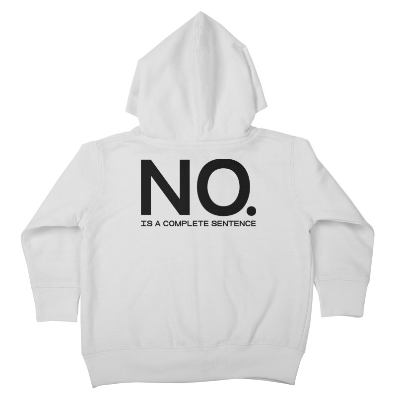 NO. Is a complete sentence.(blk lrg) Kids Toddler Zip-Up Hoody by VOID MERCH