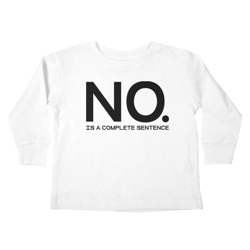 NO. Is a complete sentence.(blk lrg) Kids Toddler Longsleeve T-Shirt by VOID MERCH
