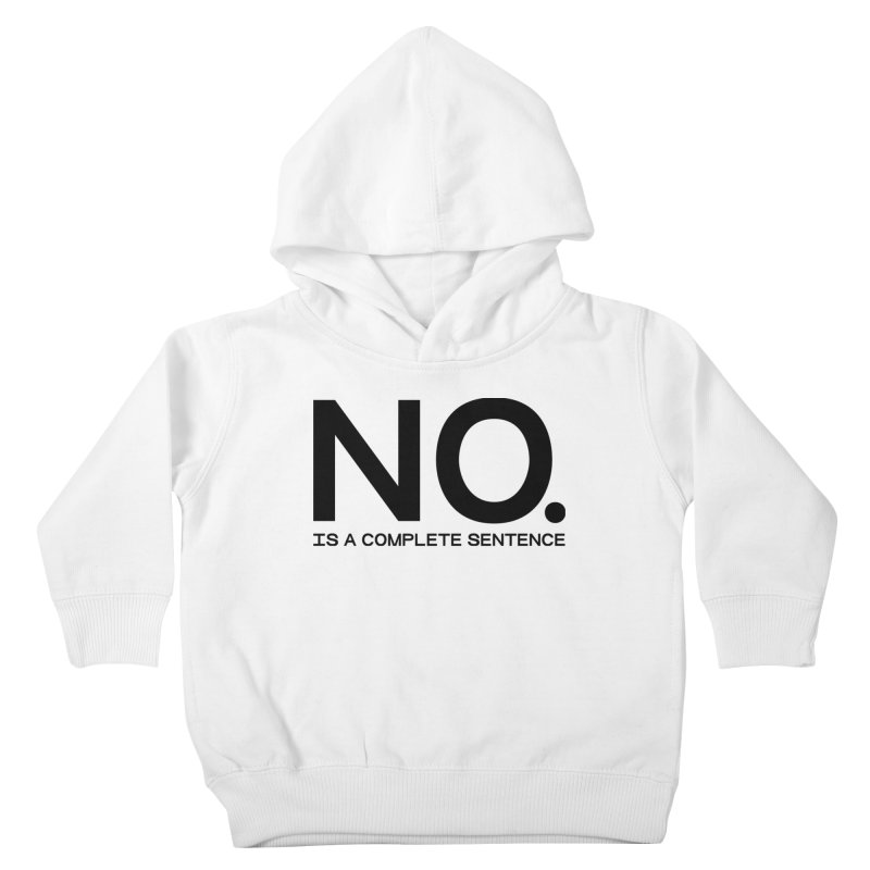 NO. Is a complete sentence.(blk lrg) Kids Toddler Pullover Hoody by VOID MERCH