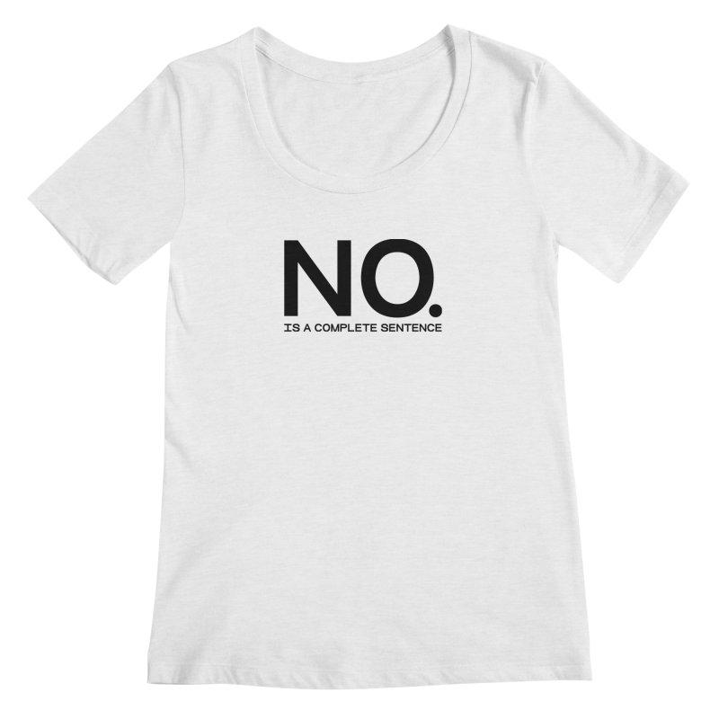NO. Is a complete sentence.(blk lrg) Women's Regular Scoop Neck by VOID MERCH