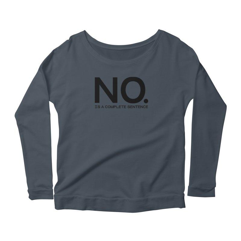 NO. Is a complete sentence.(blk lrg) Women's Scoop Neck Longsleeve T-Shirt by VOID MERCH