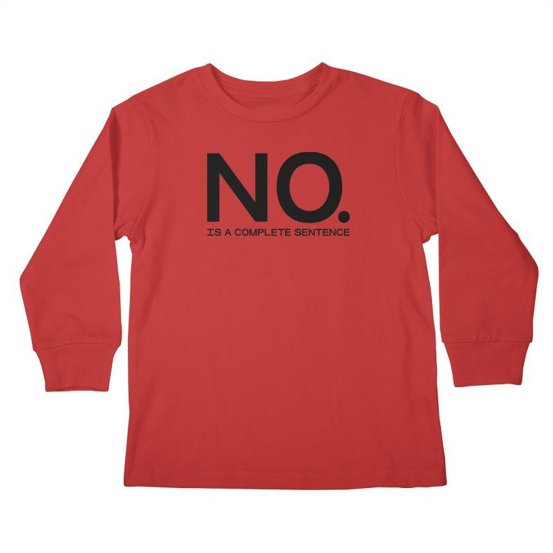 NO. Is a complete sentence.(blk lrg) Kids Longsleeve T-Shirt by VOID MERCH