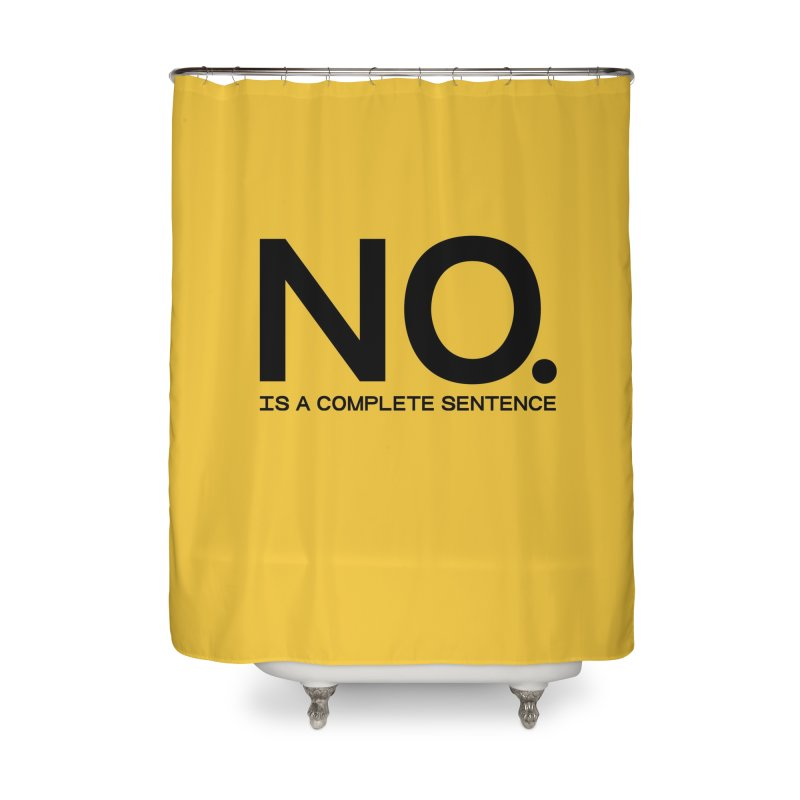 NO. Is a complete sentence.(blk lrg) Home Shower Curtain by VOID MERCH