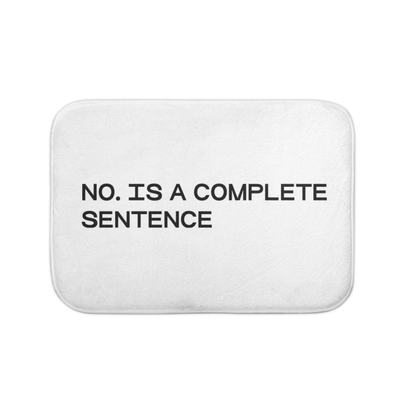 NO. Is a complete sentence (blk) Home Bath Mat by VOID MERCH