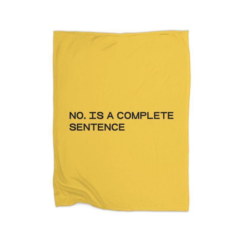 NO. Is a complete sentence (blk) Home Blanket by VOID MERCH