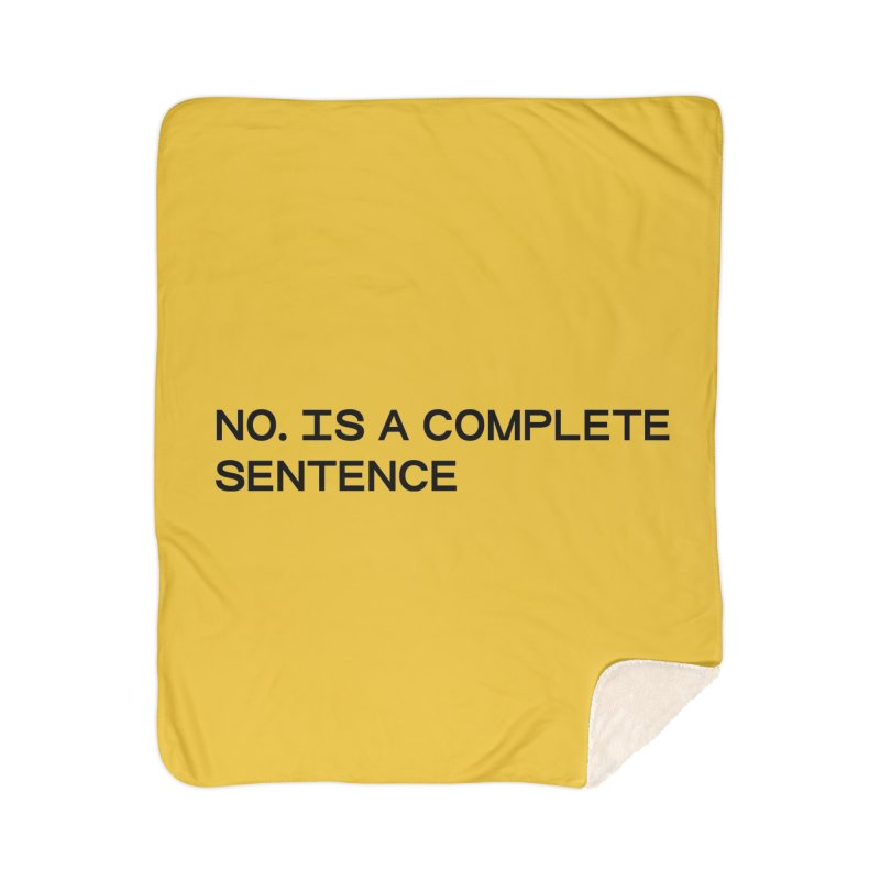 NO. Is a complete sentence (blk) Home Sherpa Blanket Blanket by VOID MERCH