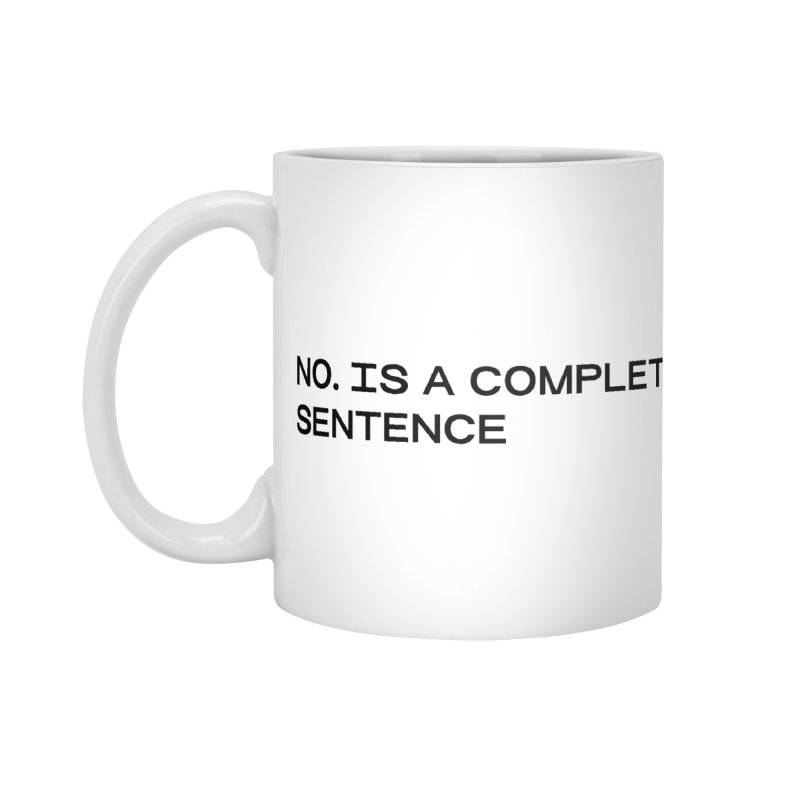 NO. Is a complete sentence (blk) Accessories Standard Mug by VOID MERCH
