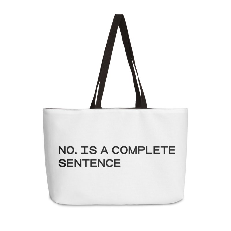 NO. Is a complete sentence (blk) Accessories Weekender Bag Bag by VOID MERCH