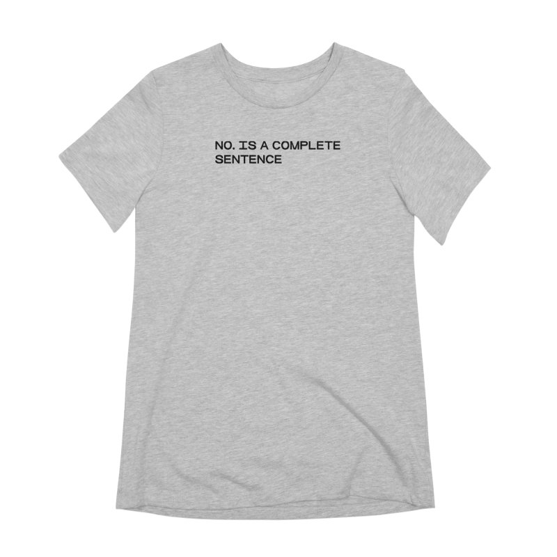 NO. Is a complete sentence (blk) Women's Extra Soft T-Shirt by VOID MERCH