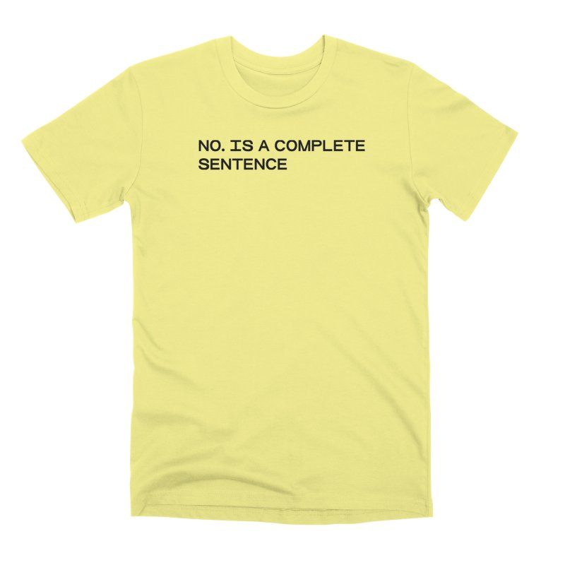 NO. Is a complete sentence (blk) Men's Premium T-Shirt by VOID MERCH