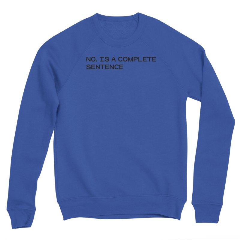 NO. Is a complete sentence (blk) Men's Sponge Fleece Sweatshirt by VOID MERCH