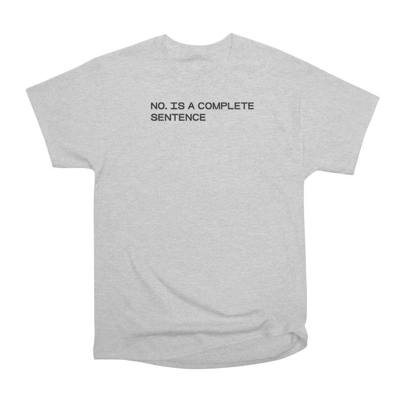 NO. Is a complete sentence (blk) Women's Heavyweight Unisex T-Shirt by VOID MERCH