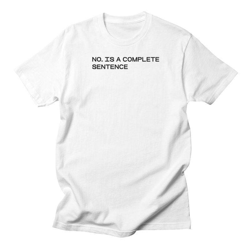 NO. Is a complete sentence (blk) Women's Regular Unisex T-Shirt by VOID MERCH